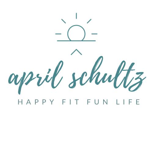 Happy Fit Fun Life by April Schultz